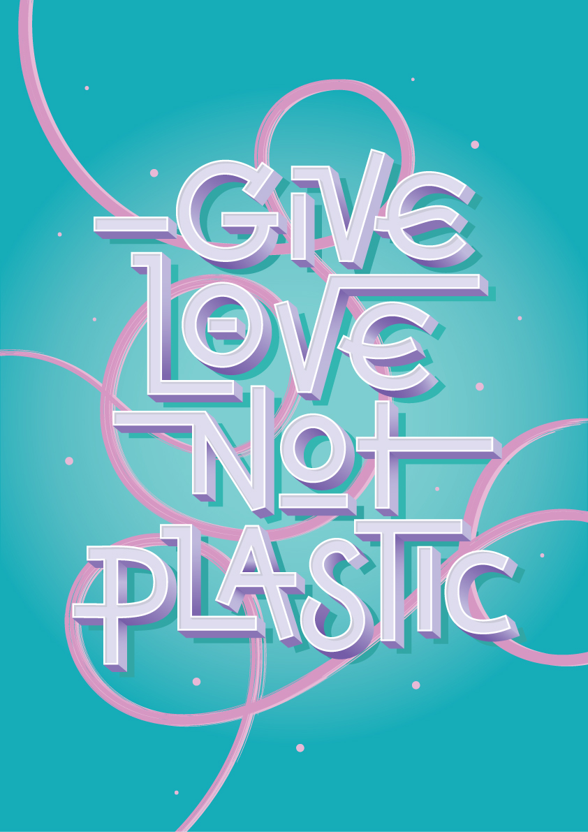 Give Love Not Plastic Block Lettering Poster