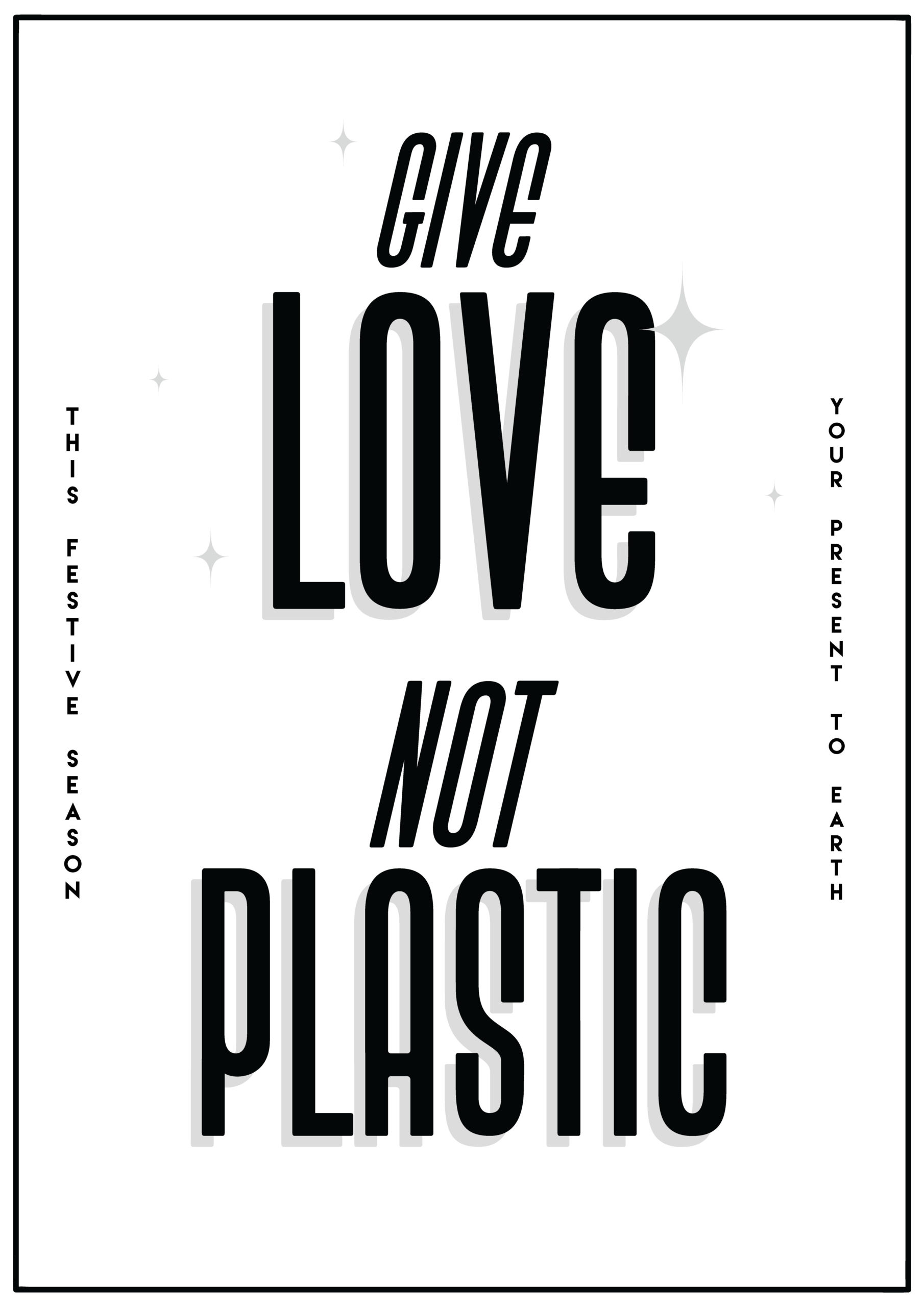 Give Love Not Plastic Poster