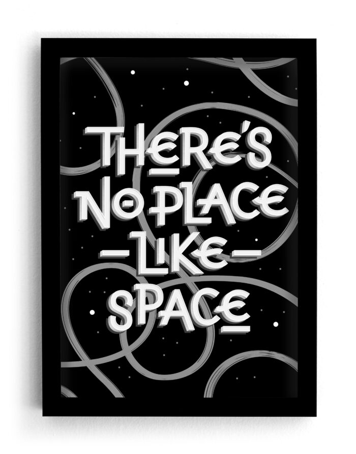 There's No Place Like Space | Typography